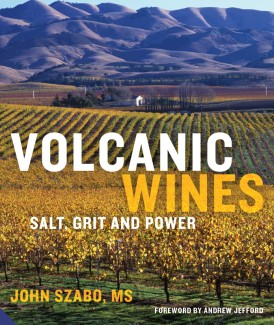 Volcanic Wines - by John Szabo MS